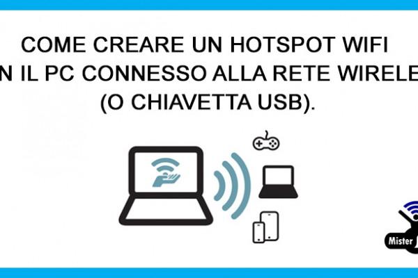 Come Creare Un HotSpot WiFi Con Il PC Connesso Alla Rete Wireless, Usare Il Pc Come Router