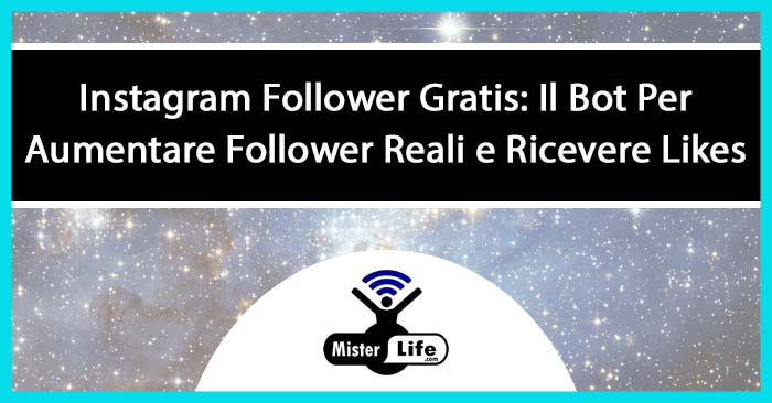 Instagram Follower Gratis: Il Bot Per Aumentare Follower Reali e Ricevere Likes.