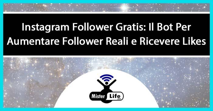 Instagram Follower Gratis: Il Bot Per Aumentare Follower Reali e Ricevere Likes.